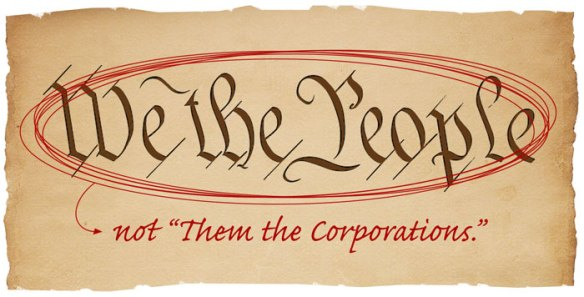 We the People not Them the Corporations