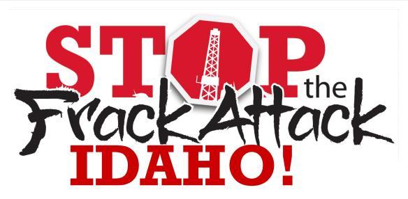 Stop the Frack Attack Idaho